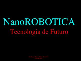 NanoROBOTICA Tecnologia de Futuro