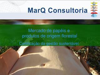 Mercado de pap�is e  produtos de origem florestal