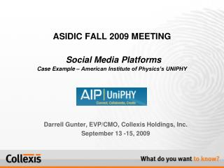 Darrell Gunter, EVP/CMO, Collexis Holdings, Inc. September 13 -15, 2009
