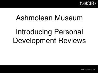 Ashmolean Museum Introducing Personal Development Reviews