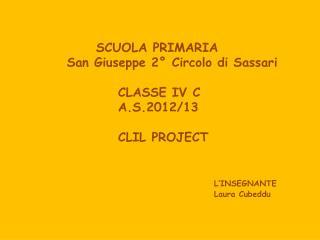 SCUOLA PRIMARIA  San  Giuseppe 2° Circolo  di Sassari  CLASSE  IV C  A.S.2012/13