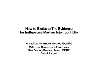 How to Evaluate The Evidence  for Indigenous Martian Intelligent Life