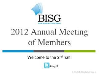 2012 Annual Meeting of Members
