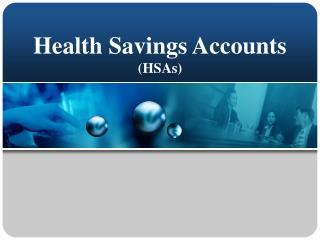 Health Savings Accounts  (HSAs)