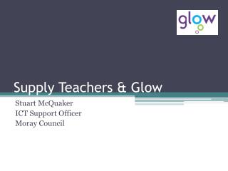 Supply Teachers & Glow
