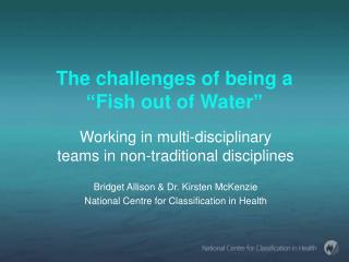 "The challenges of being a ""Fish out of Water"""