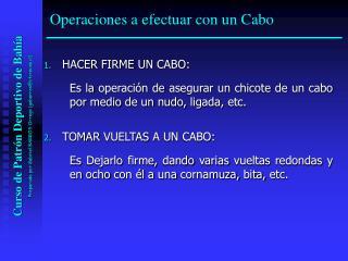 1. HACER FIRME UN CABO: