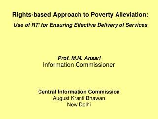 Prof. M.M. Ansari Information Commissioner Central Information Commission August Kranti Bhawan