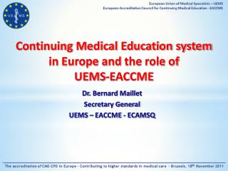Continuing Medical Education system in Europe and  the role of  UEMS-EACCME