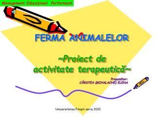 FERMA ANIMALELOR ~ Proiect de  activitate terapeutic? ~