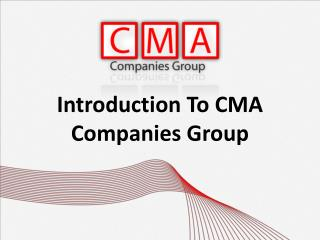 Introduction To CMA  Companies Group