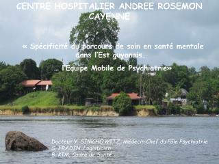 Centre Hospitalier Andrée Rosemon de Cayenne