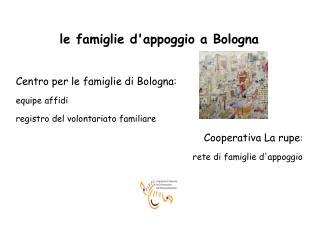 le famiglie d'appoggio a Bologna