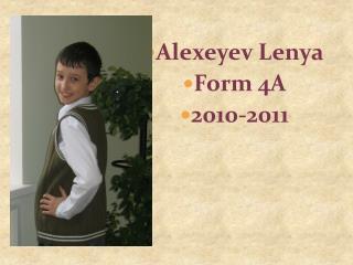 Alexeyev  Lenya Form 4A 2010-2011