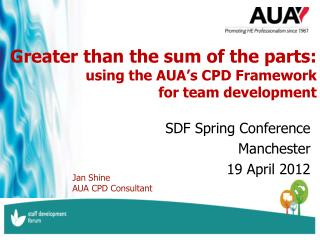 Greater than the sum of the parts: using the AUA�s CPD Framework for team development