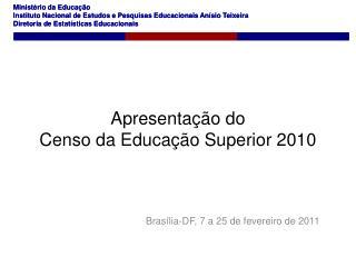 Apresentação do Censo da Educação Superior 2010
