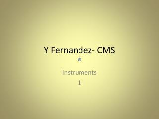 Y Fernandez- CMS