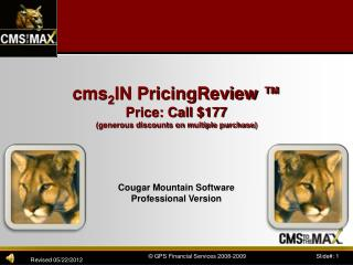 cms 2 IN  PricingReview  � Price : Call  $177 ( generous discounts on multiple purchase)