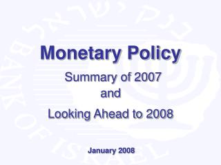 Monetary Policy Summary of 2007 and Looking Ahead to 2008