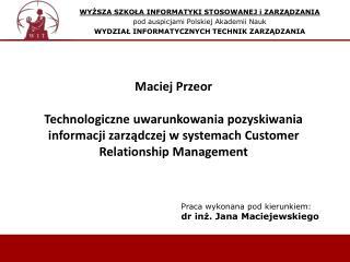 WYŻSZA SZKOŁA INFORMATYKI STOSOWANEJ i ZARZĄDZANIA pod auspicjami Polskiej Akademii Nauk