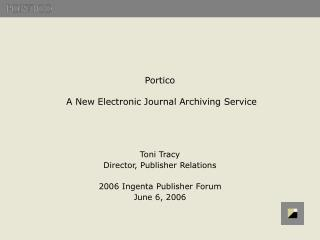 Portico    A New Electronic Journal Archiving Service