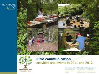 iufro communication activities and events in 2011 and 2012