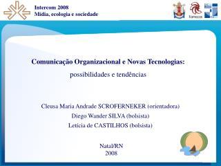 Comunicação Organizacional e Novas Tecnologias: possibilidades e tendências