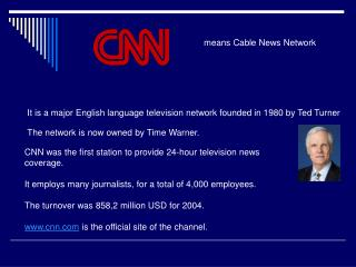 means Cable News Network