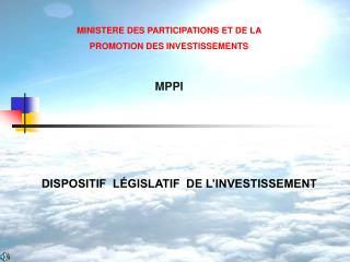 DISPOSITIF  LÉGISLATIF  DE L'INVESTISSEMENT