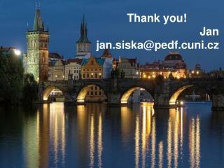 Thank you!  Jan  jan.siska@pedf.cuni.cz