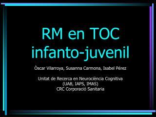 RM en TOC infanto-juvenil
