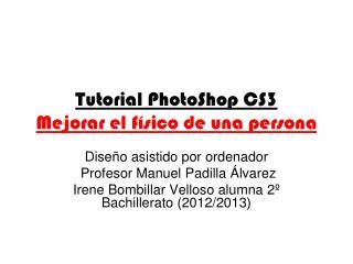Tutorial PhotoShop CS3 Mejorar el físico de una persona