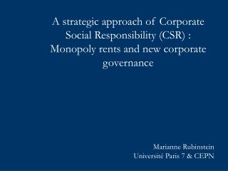 I. Is CSR compatible with profit seeking ? II. Strategic Approach and Monopoly Rents