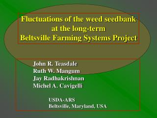 Fluctuations of the weed seedbank  at the long-term  Beltsville Farming Systems Project