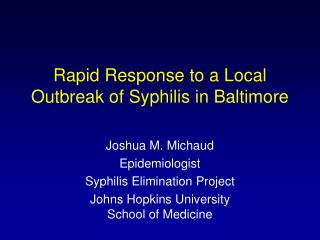 Rapid Response to a Local Outbreak of Syphilis in Baltimore
