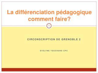 La différenciation pédagogique  comment faire?