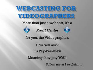 Webcasting for Videographers