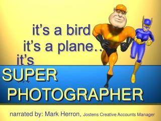it's a bird…