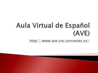 Aula  V irtual  de  Español  (AVE)