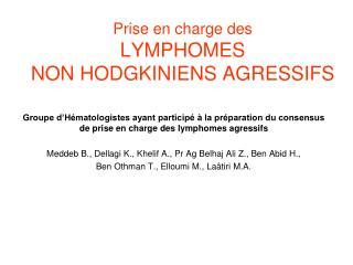 Prise en charge des LYMPHOMES NON HODGKINIENS AGRESSIFS