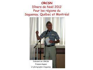 Président de l'ORCSN François Gagnon et photographe à Saguenay