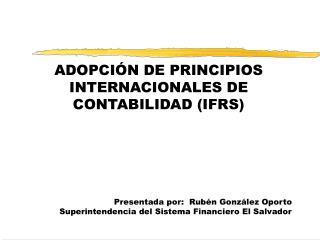 ADOPCIÓN DE PRINCIPIOS INTERNACIONALES DE CONTABILIDAD (IFRS)