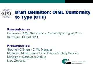 Draft Definition: OIML Conformity to Type (CTT)