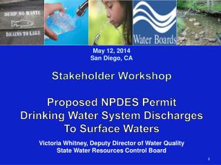 May 12, 2014 San Diego, CA Stakeholder Workshop Proposed NPDES Permit