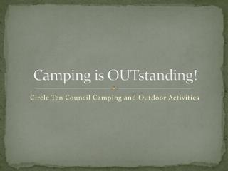 Camping is  OUTstanding !