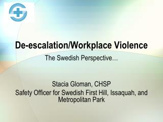 De-escalation/Workplace Violence