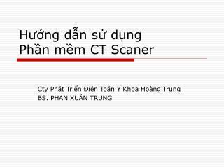 Hướng dẫn sử dụng Phần mềm CT Scaner