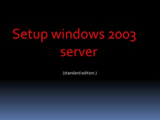 Setup windows 2003   			server