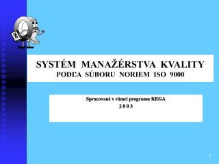 SYST M  MANA  RSTVA  KVALITY PODLA  S BORU  NORIEM  ISO  9000