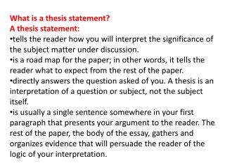What is a thesis statement? A thesis statement: